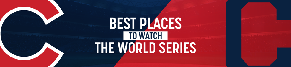 Best place to watch the World Series Cubs vs Indians