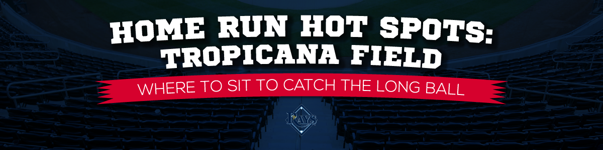 HR-Hot-Spots-Tropicana-Field-Header