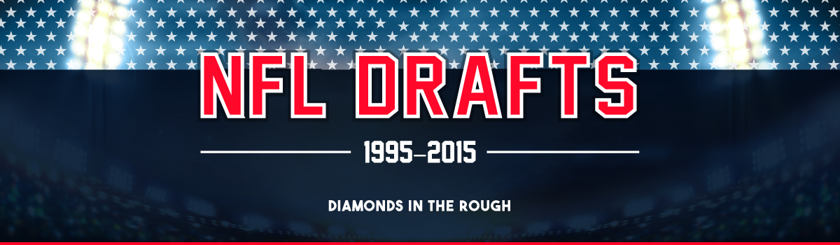 NFL Drafts 1995-2015: Diamonds in the Rough