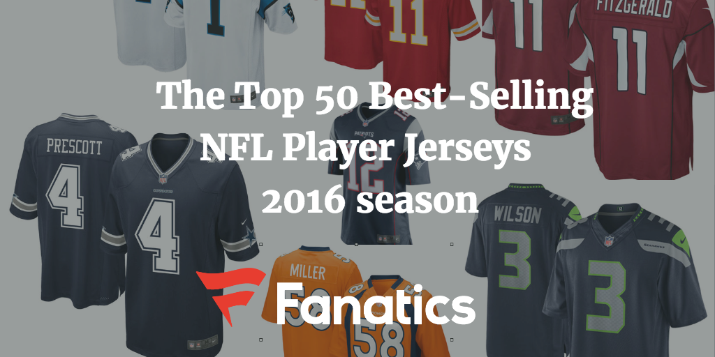 The Top 50 Best-Selling NFL Player Jerseys 2016 season 849faa49d